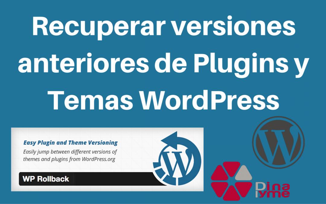 Recuperar versiones anteriores de Plugins y Temas WordPress | Dinapyme