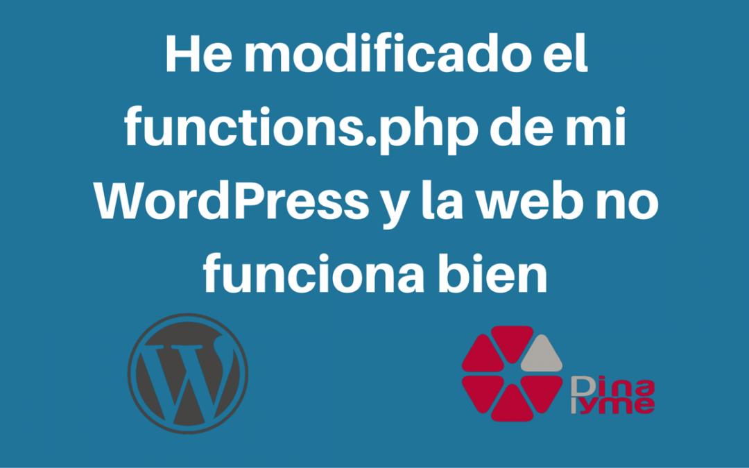 He modificado el functions.php de mi WordPress y la web no funciona ...