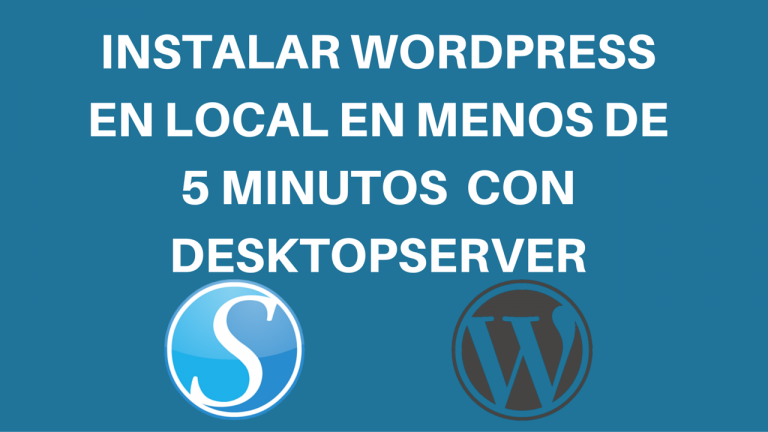Instalar WordPress en Local en menos de 5 minutos con DesktopServer