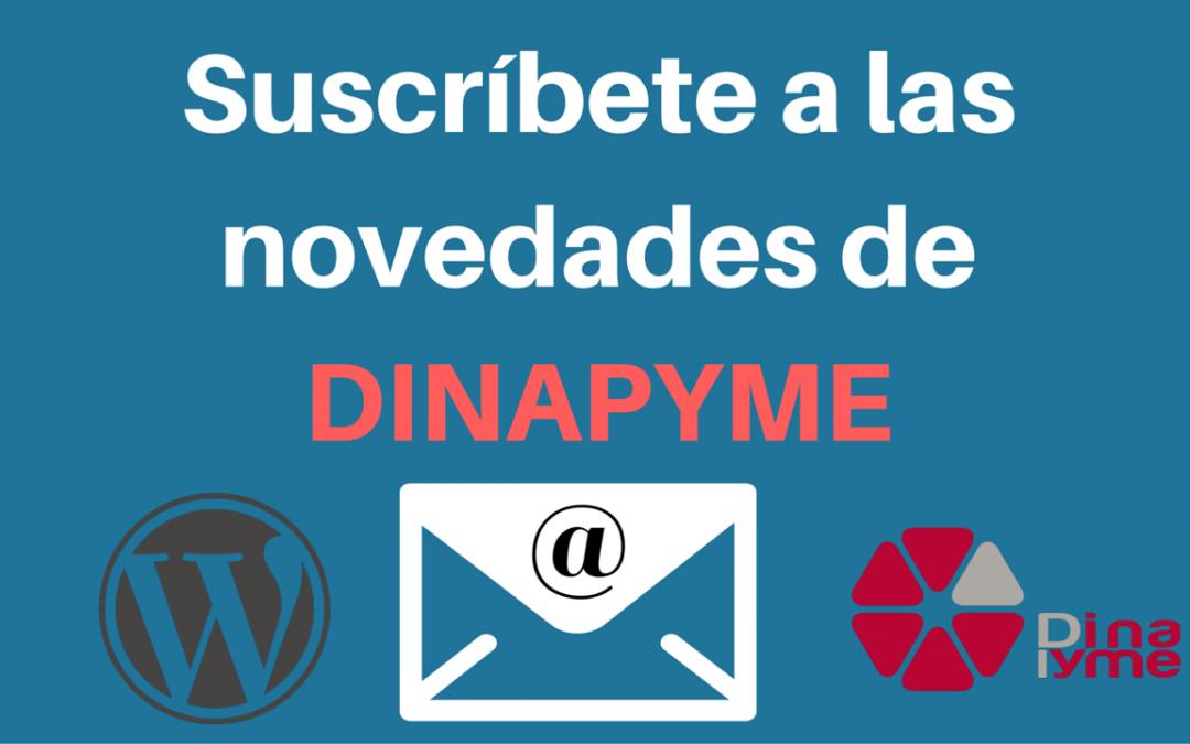 Suscríbete a las novedades de Dinapyme