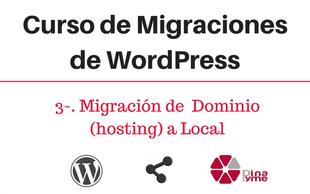 Curso de Migraciones de WordPress- 3- Migracion de Dominio - hosting - a Local