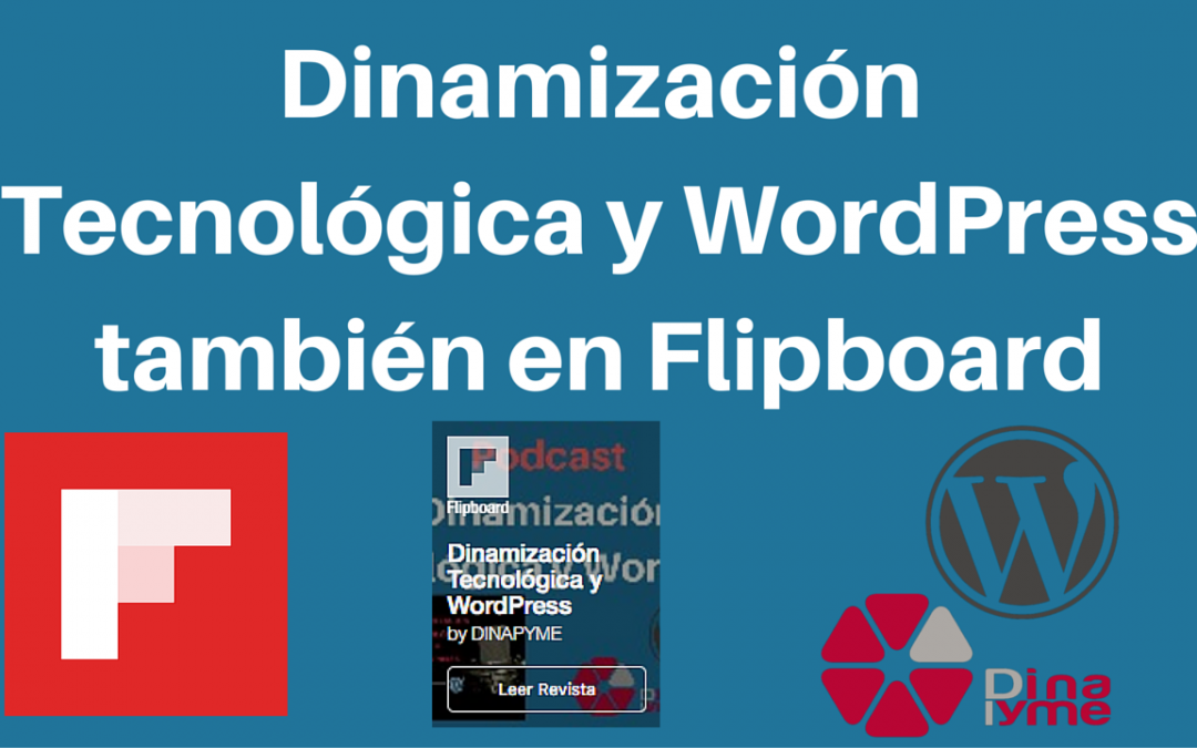 Dinamización Tecnológica y WordPress también en Flipboard