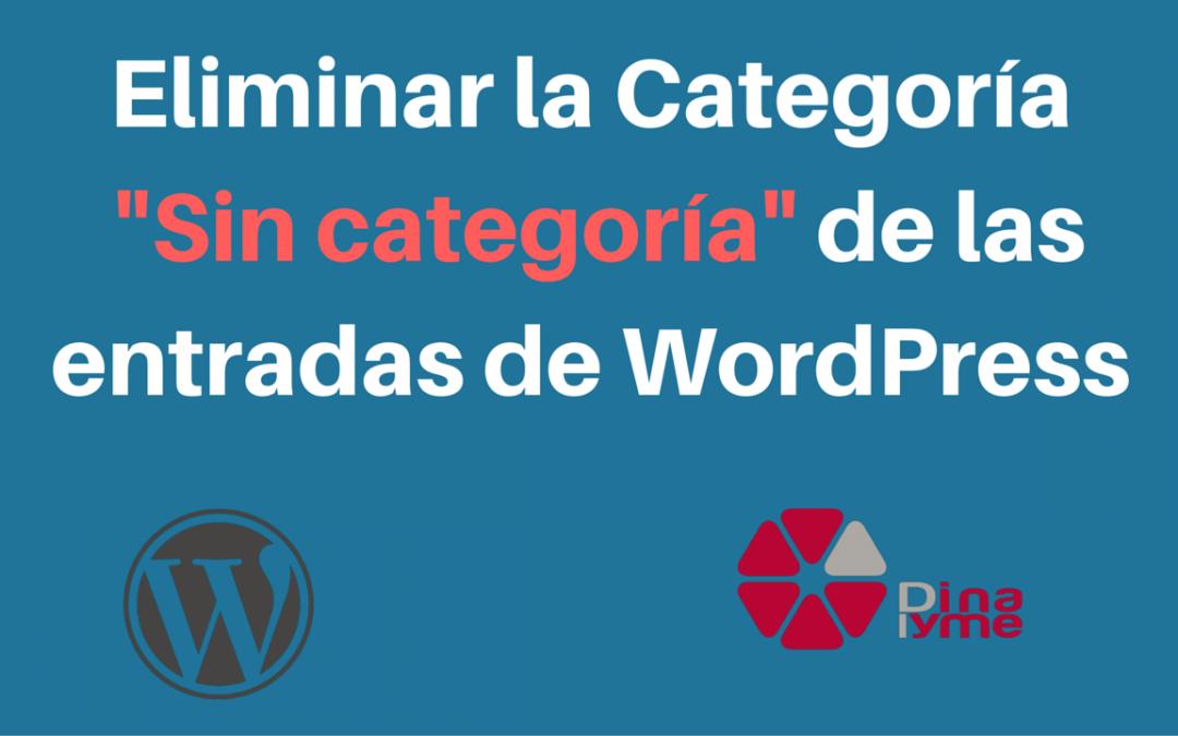 Eliminar la Categoría -Sin categoría- de las entradas de WordPress