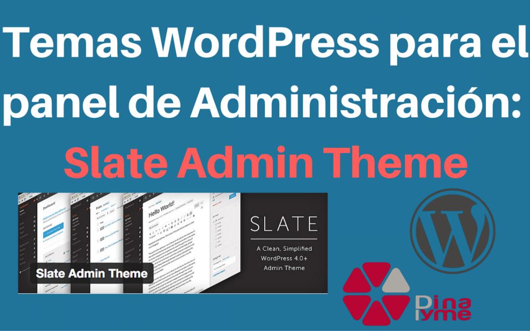 Temas WordPress para el panel de Administración- Slate Admin Theme