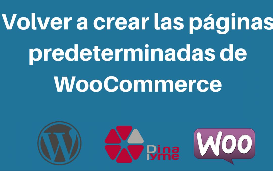 Volver a crear las páginas predeterminadas de WooCommerce