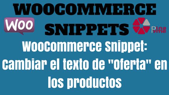 WooCommerce Snippet- Cambiar el texto de -Oferta- en los productos