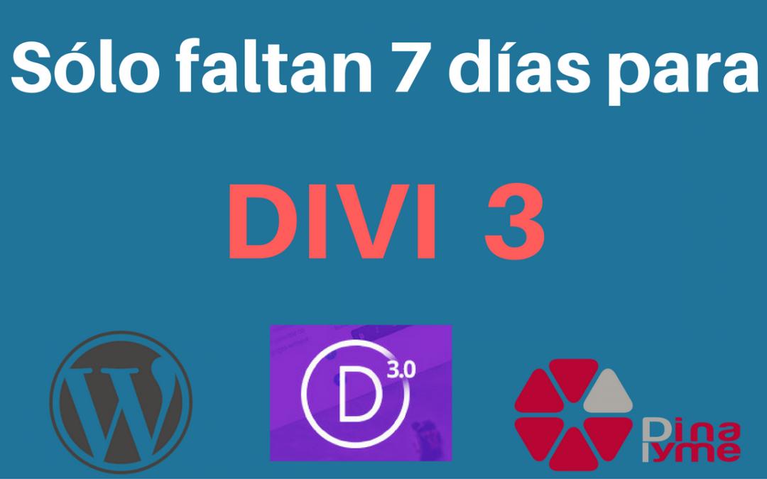 Faltan 7 dias para DIVI 3