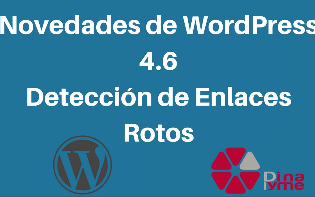 Novedades WordPress 4.6 - Deteccion de Enlaces Rotos