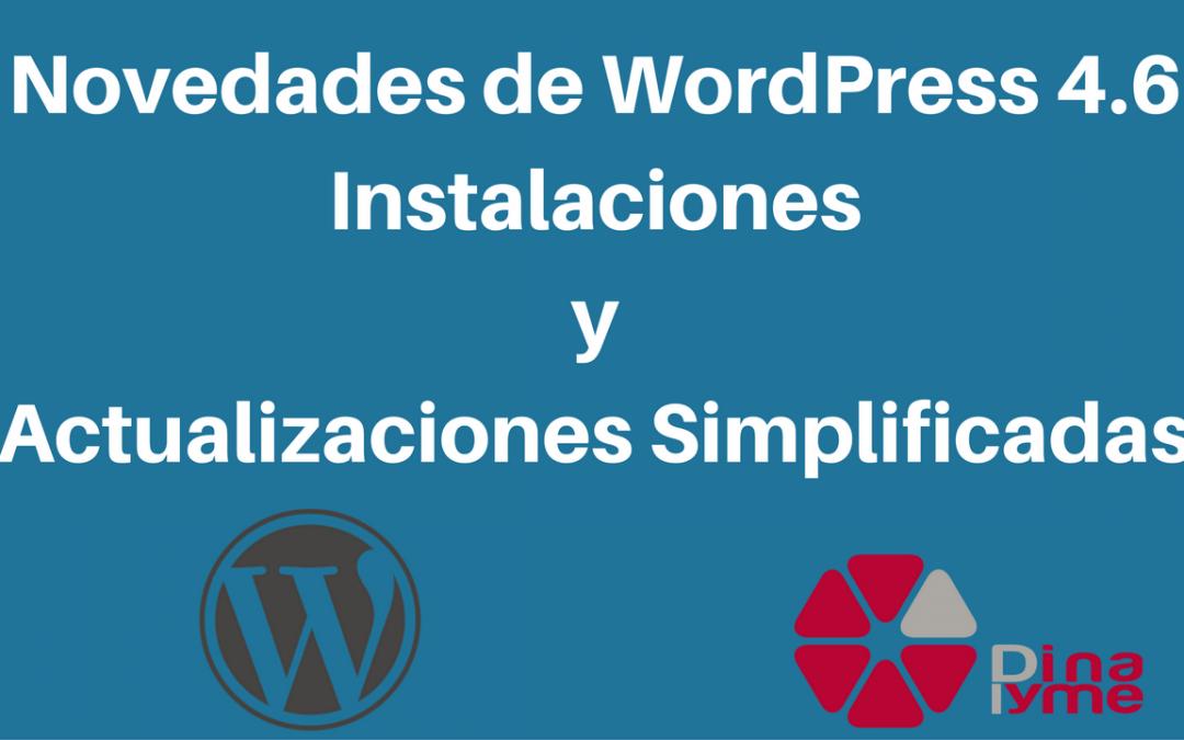 Novedades WordPress 4.6 - Instalaciones y Actualizaciones Simplificadas