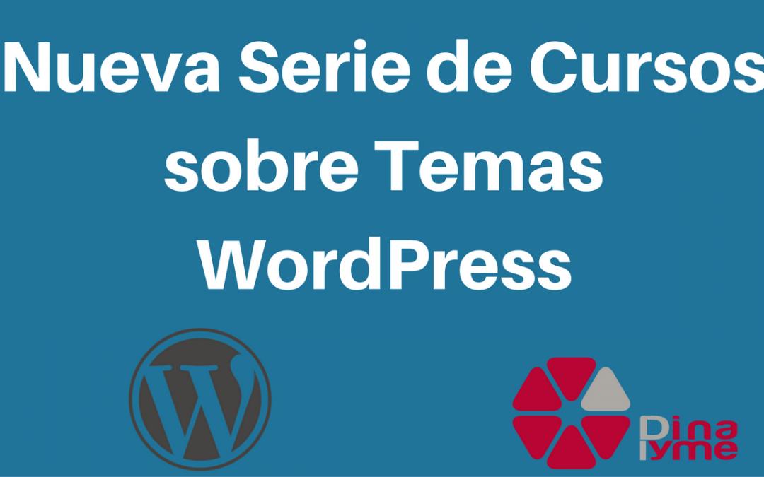 Nueva serie de cursos temas wordpress