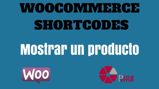 WooCommerce Shortcodes- Mostrar un producto